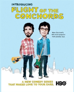 """Bret and Jemaine are Flight of the Conchords, a folk-rock band from New Zealand living in New York City in search of stardom."" IMDB"