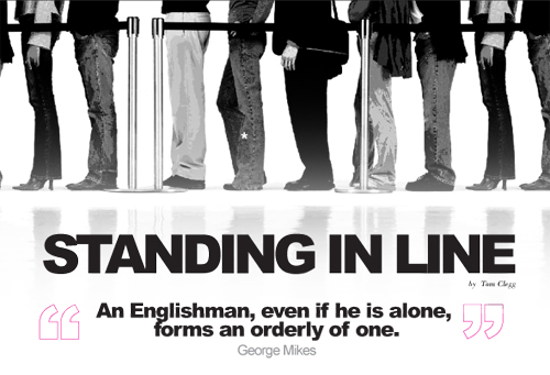 There´s one thing the English do right, and that´s freaking queuing